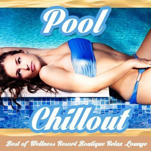 Pool Chillout (Best of Wellness Resort Boutique Relax Lounge) (2013)