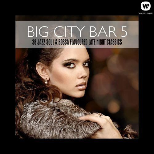 Big City Bar 5 (38 Jazz Soul & Bossa Flavoured Late Night Classics) (2013)