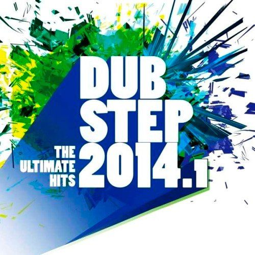 VA - Dubstep 2014.1 The Ultimate Hits (2014)