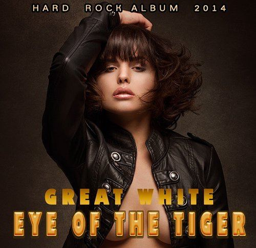 Great White -Eye Of The Tiger (2014)