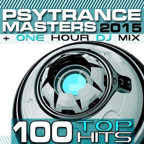 PsyTrance Masters Top 100 Hits 2015 (2015)