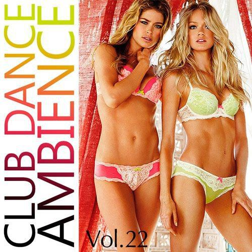 Club Dance Ambience Vol.22 (2015)