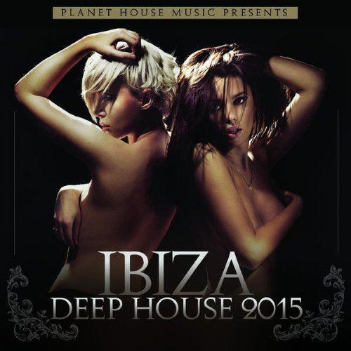 Ibiza Deep House 2015 (2015)