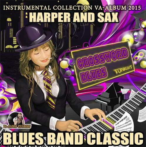 Harper And Sax: Blues Band Classic (2015)