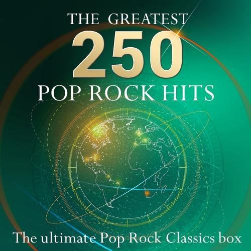 The Greatest 250 Pop Rock Hits - The Ultimate Pop & Rock Classics Box (2015)