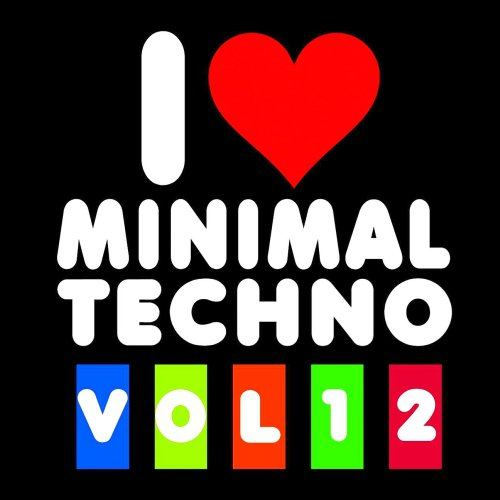 I Love Minimal Techno Vol. 12 (2015)