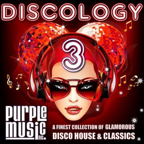 Discology Vol.3 (A Finest Collection of Glamorous Disco House & Classics) (2015)