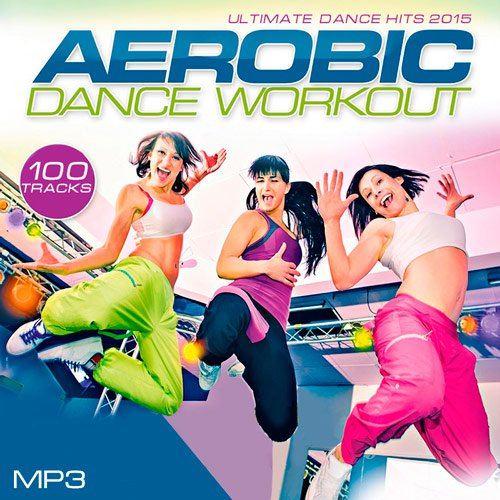 Ultimate Dance Hits 2015 - Aerobic Dance Workout (2015)