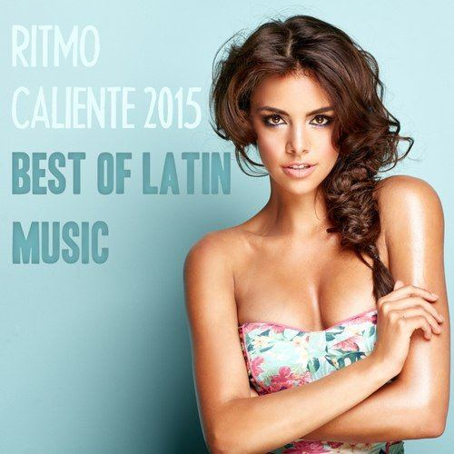 Ritmo Caliente 2015 - Best Of Latin Music (2015)