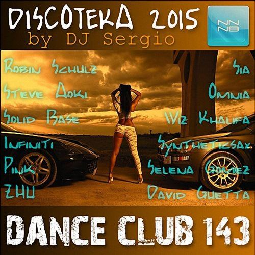 Дискотека 2015 Dance Club Vol. 143 (2015)
