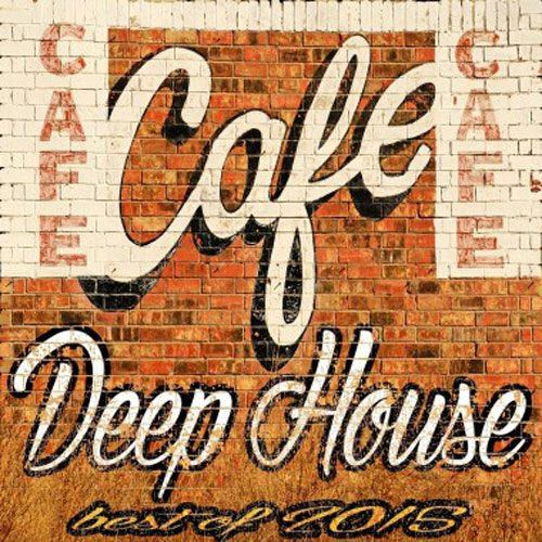 Cafe Deep House Best of (2015)