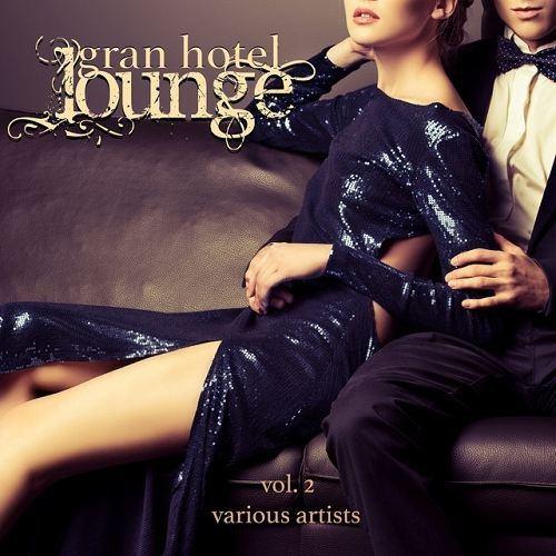 Gran Hotel Lounge Vol 2 (2015)