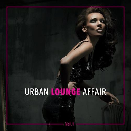 Urban Lounge Affair Vol 1 (2015)