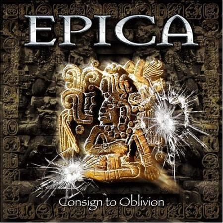 Epica - Consign To Oblivion (Expanded Edition) (2015)