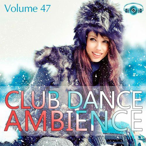 Club Dance Ambience Vol.47 (2015)