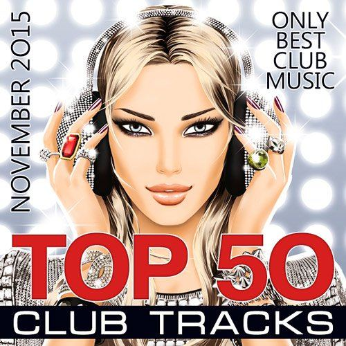Top 50 Club Tracks (November 2015) (2015)