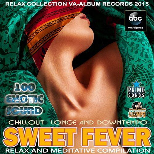 100 Exotic Sound: Sweet Fever (2015)