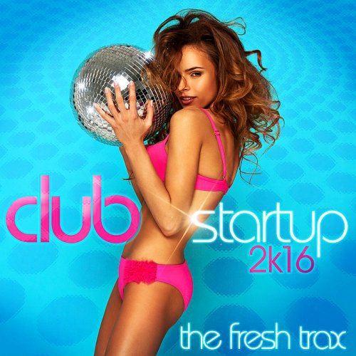 Club Startup 2K16 The Fresh Trax (2016)