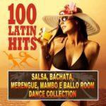 100 Latin Hits (Salsa, Bachata, Merengue e Ballo Room Dance Collection) (2015)