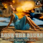 Love The Blues: Classic Collection (2015)