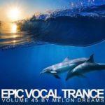 Epic Vocal Trance Volume 45 (2015)