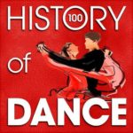 The History of Dance (100 Famous Songs) (2015)