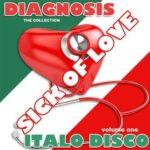 Diagnosis — Sick of Love Italo Disco (2015)