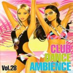Club Dance Ambience Vol.28 (2015)