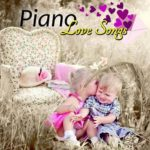 Piano Love Songs — The Best Romantic Piano Music for Lovers (2015)
