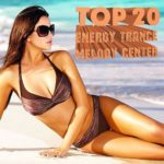 TOP 20 Energy Trance — Melody Center (2015)