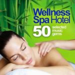 Meditation Spa — Wellness Spa Hotel 50 Selected Music Gems for Massage Relaxation and Serenity (2015)