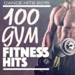 Dance Hits 2015 — 100 Gym Fitness Hits (2015)