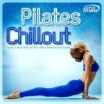 Pilates Chillout Perfect Chilled Playlist for Your Pilates Workout Session (2015)