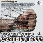 Water Show: Matrix Bass (2016)