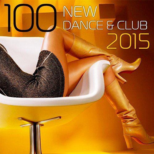 100 New Dance & Club 2015 (2015)