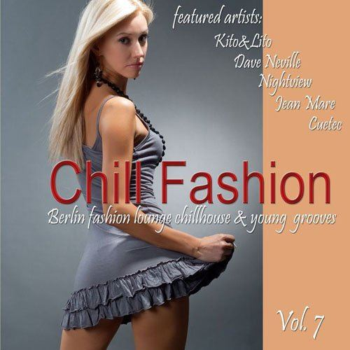 Chill Fashion, Vol. 7 (Berlin Fashion Lounge Chillhouse and Young Grooves) (2015)
