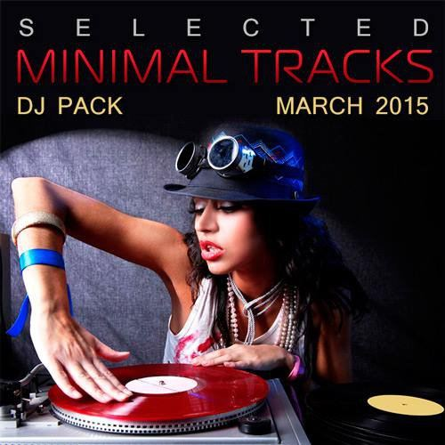 Selected Minimal Tracks DJ Pack March 2015 (2015)