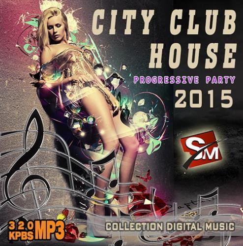 City Club House: Progressive Party (2015)