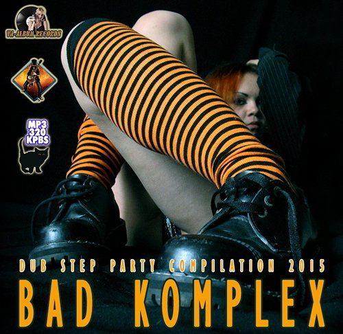 Bad Komplex: Dub Step Party (2015)