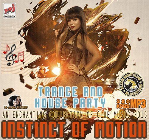 Instinct Of Motion: Trance And House Party (2015)