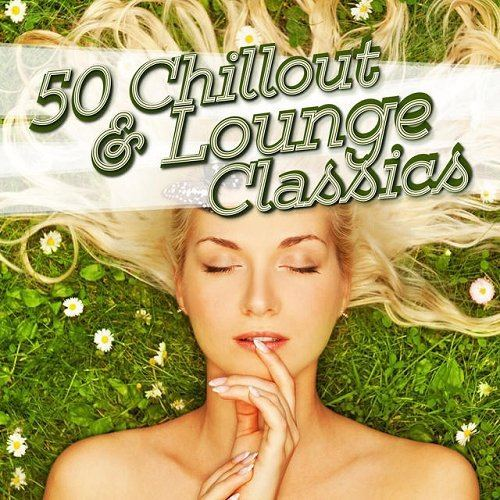 50 Chillout and Lounge Classics (2015)