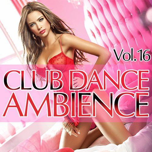 Club Dance Ambience Vol.16 (2015)