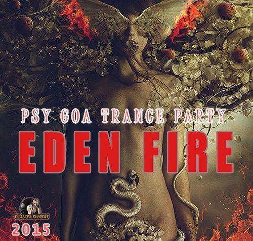 Eden Fire: Psy Goa Trance Party (2015)
