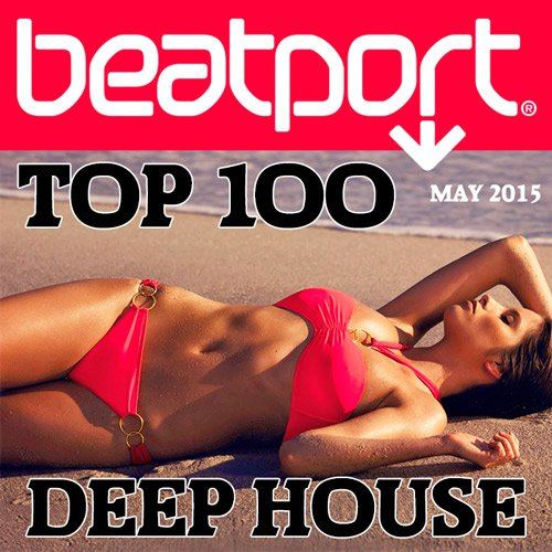 Beatport Deep House Top 100 May 2015 (2015)