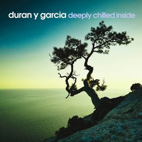 Duran y Garcia - Deeply Chilled Inside (2015)