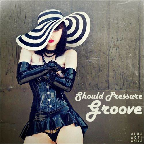 Should Pressure Groove (2015)