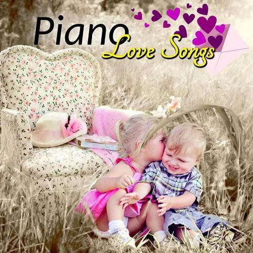Piano Love Songs - The Best Romantic Piano Music for Lovers (2015)