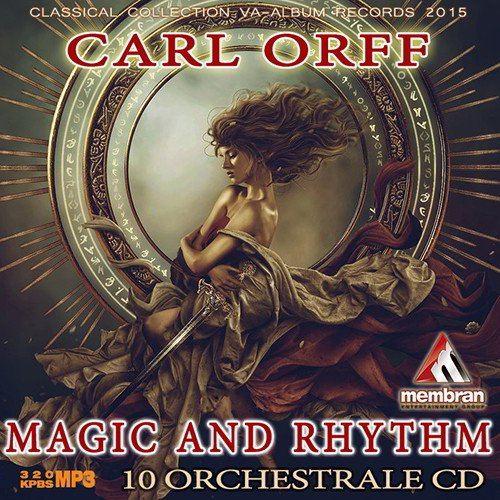 Carl Orff - Rhythm And Magic (2015)
