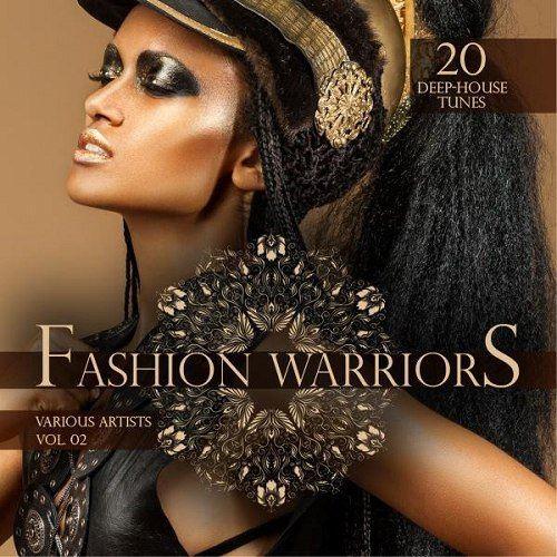 Fashion Warriors Vol 2 20 Deep-House Tunes (2015)