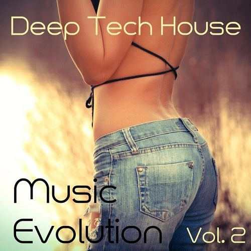 Deep Tech House Music Evolution Vol 2 Mixed By Jora Mihail (2015)